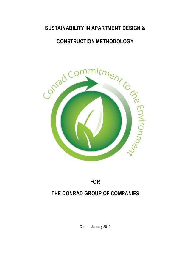 SUSTAINABILITY IN APARTMENT DESIGN &CONSTRUCTION METHODOLOGYFORTHE CONRAD GROUP OF COMPANIESDate: January 2012