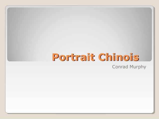 Portrait Chinois           Conrad Murphy
