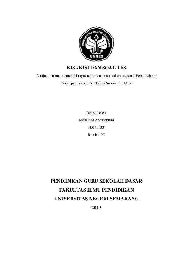 KISI-KISI DAN SOAL TES Ditujukan untuk memenuhi tugas terstruktur mata kuliah Asesmen Pembelajaran Dosen pengampu: Drs. Te...