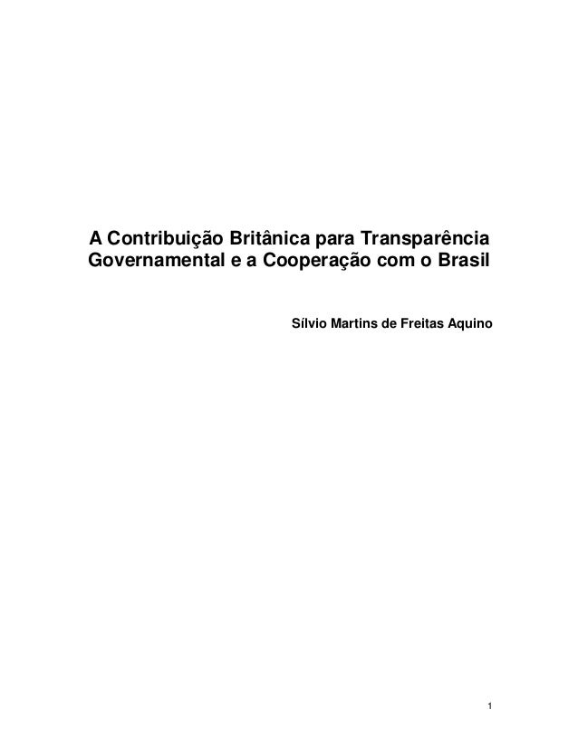 1 A Contribuição Britânica para Transparência Governamental e a Cooperação com o Brasil Sílvio Martins de Freitas Aquino