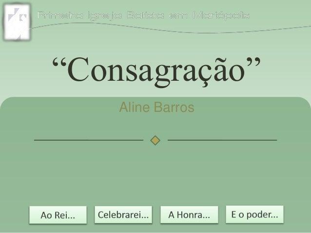 """""""Consagração"""" Aline Barros"""