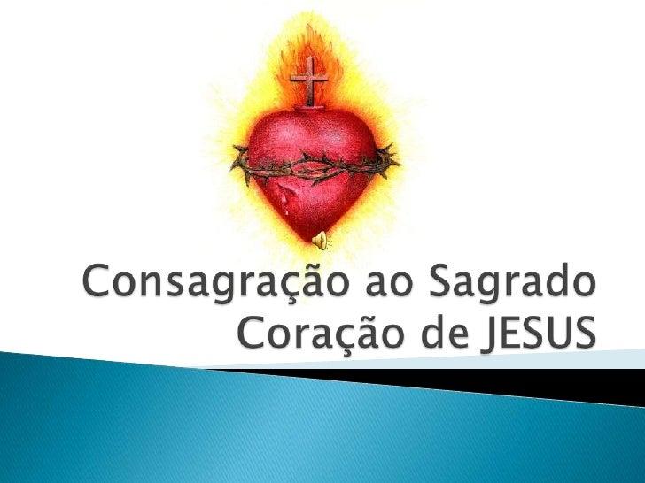 Consagração ao Sagrado Coração de JESUS<br />