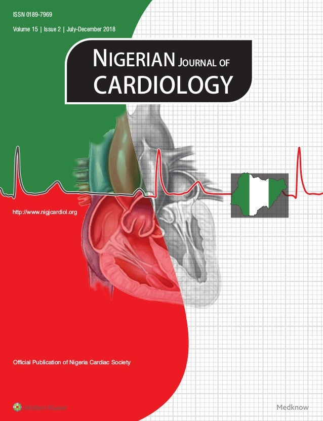 Official Publication of Nigeria Cardiac Society NIGERIANJOURNALOF CARDIOLOGY Volume 15 | Issue 2 | July-December 2018 ISSN...