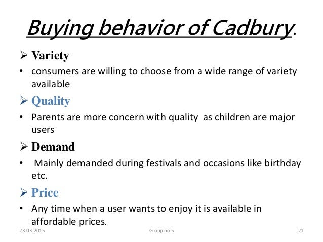 consumer buying behavior towards cadbury In this research i have survey the product performance and buying behavior of   consumer preference towards cadbury the earliest record of chocolate was.