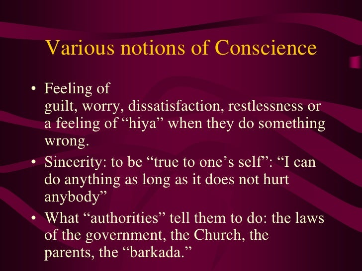 """Various notions of Conscience<br />Feeling of guilt, worry, dissatisfaction, restlessness or a feeling of """"hiya"""" when they..."""