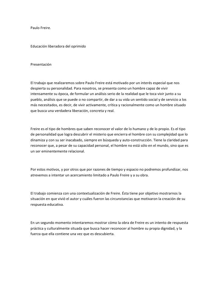 Paulo Freire.Educación liberadora del oprimidoPresentaciónEl trabajo que realizaremos sobre Paulo Freire está motivado por...