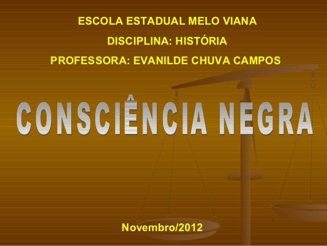 ESCOLA ESTADUAL MELO VIANA        DISCIPLINA: HISTÓRIAPROFESSORA: EVANILDE CHUVA CAMPOS          Novembro/2012