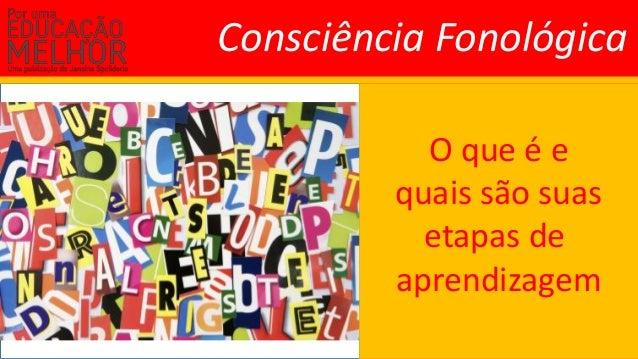 O que é e quais são suas etapas de aprendizagem Consciência Fonológica