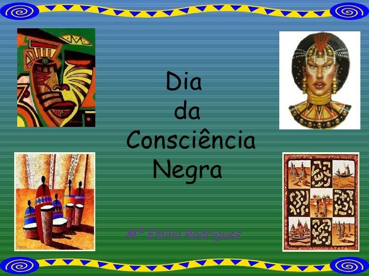 Mª Emília Rodrigues Dia  da Consciência Negra