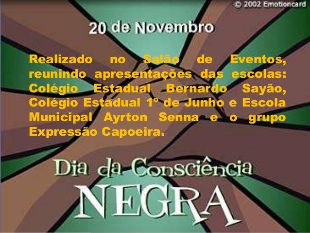 Realizado no Salão de Eventos,reunindo apresentações das escolas:Colégio Estadual Bernardo Sayão,Colégio Estadual 1º de Ju...