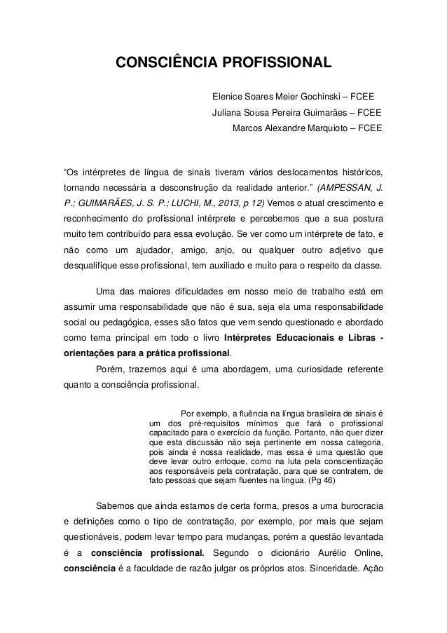 CONSCIÊNCIA PROFISSIONAL Elenice Soares Meier Gochinski – FCEE Juliana Sousa Pereira Guimarães – FCEE Marcos Alexandre Mar...