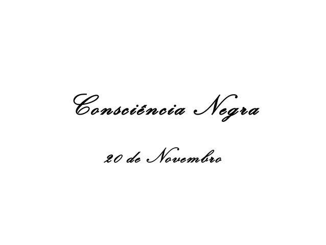 Consciência Negra 20 de Novembro