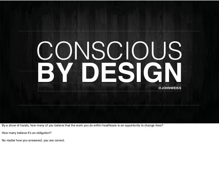 CONSCIOUS                        BY DESIGN                                                                                ...