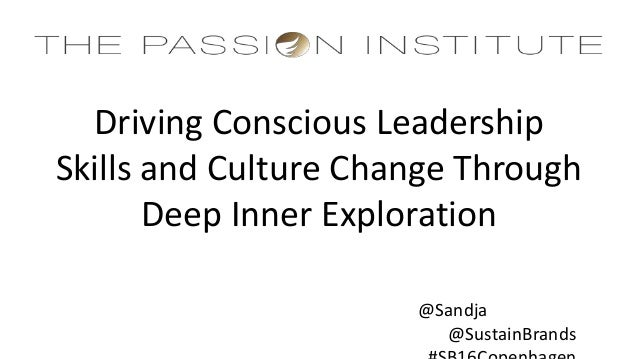 Driving Conscious Leadership Skills and Culture Change Through Deep Inner Exploration @Sandja @SustainBrands