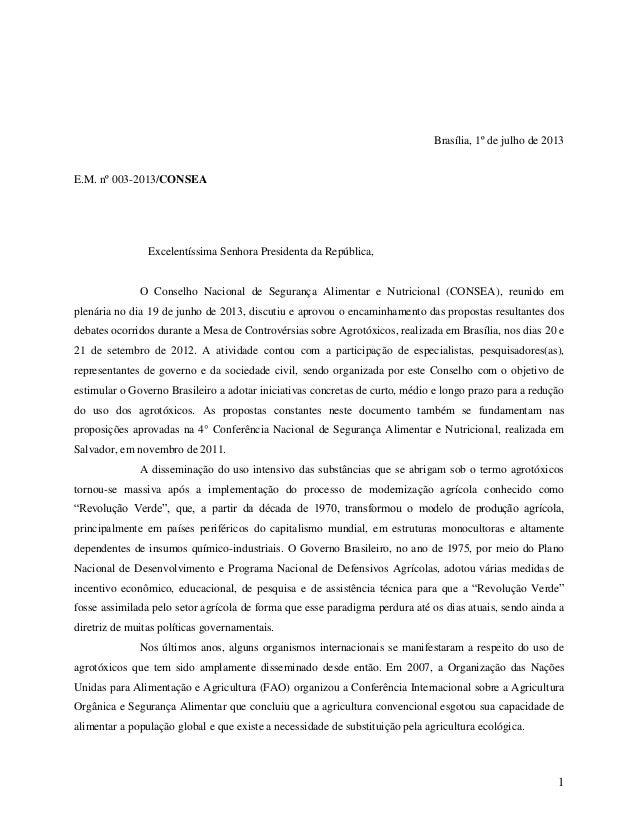 1 Brasília, 1º de julho de 2013 E.M. nº 003-2013/CONSEA Excelentíssima Senhora Presidenta da República, O Conselho Naciona...