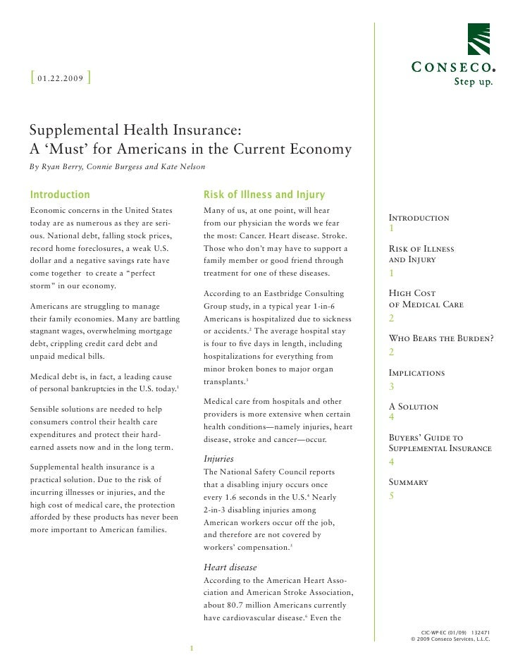 [ 01.22.2009 ]   Supplemental Health Insurance: A 'Must' for Americans in the Current Economy By Ryan Berry, Connie Burges...