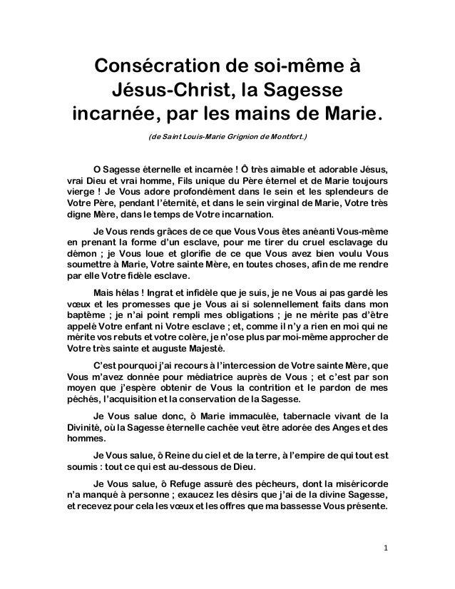 1 Consécration de soi-même à Jésus-Christ, la Sagesse incarnée, par les mains de Marie. (de Saint Louis-Marie Grignion de ...