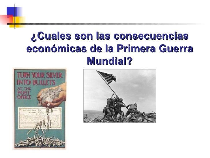 ¿Cuales son las consecuencias económicas de la Primera Guerra Mundial?