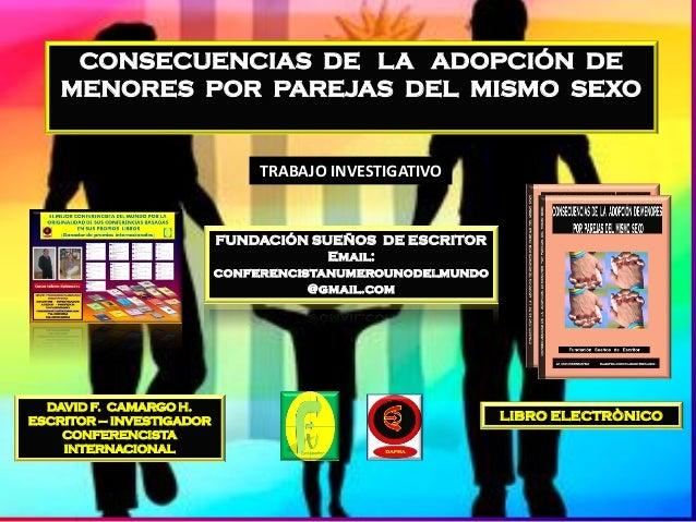 CONSECUENCIAS DE LA ADOPCIÓN DE    MENORES POR PAREJAS DEL MISMO SEXO                               TRABAJO INVESTIGATIVO ...