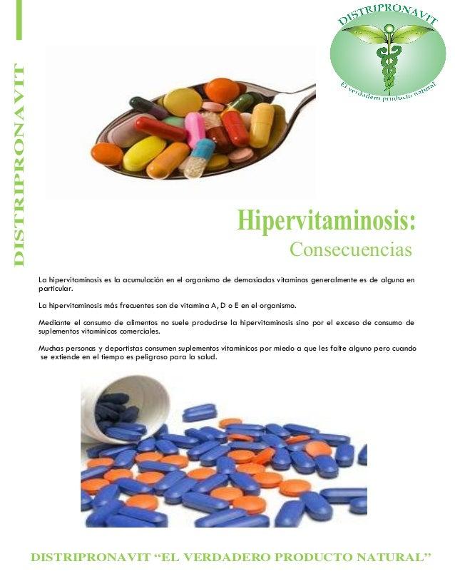 """DISTRIPRONAVIT """"EL VERDADERO PRODUCTO NATURAL"""" DISTRIPRONAVIT Consecuencias Hipervitaminosis: La hipervitaminosis es la ac..."""