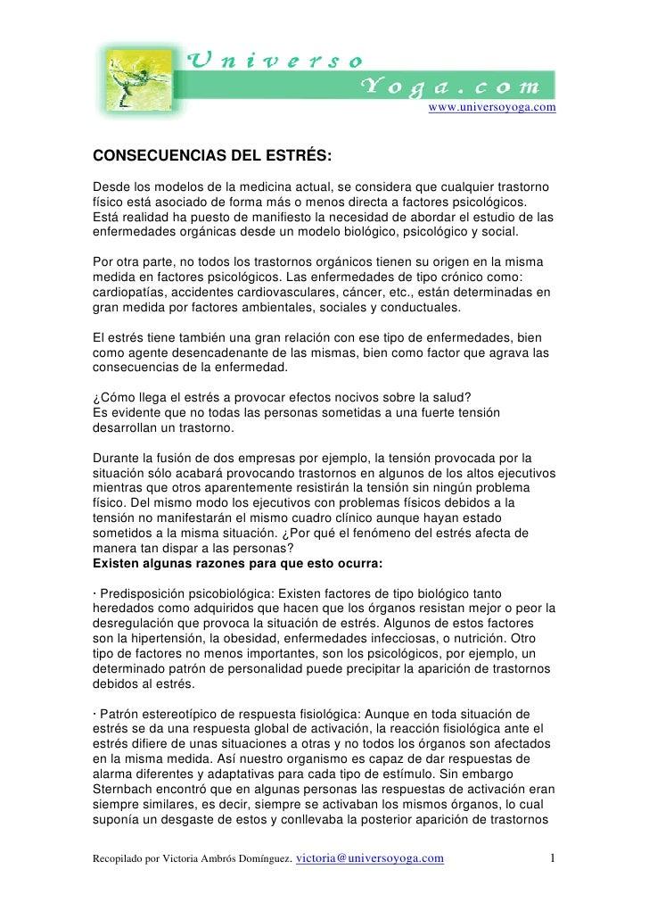 www.universoyoga.comCONSECUENCIAS DEL ESTRÉS:Desde los modelos de la medicina actual, se considera que cualquier trastorno...