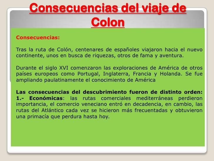 Consecuencias del viaje de             ColonConsecuencias:Tras la ruta de Colón, centenares de españoles viajaron hacia el...