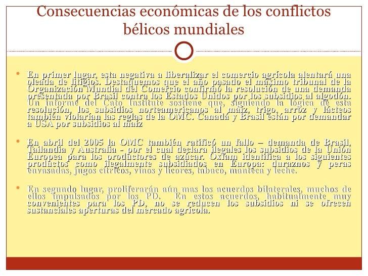 Consecuencias económicas de los conflictos bélicos mundiales <ul><li>En primer lugar, esta negativa a liberalizar el comer...