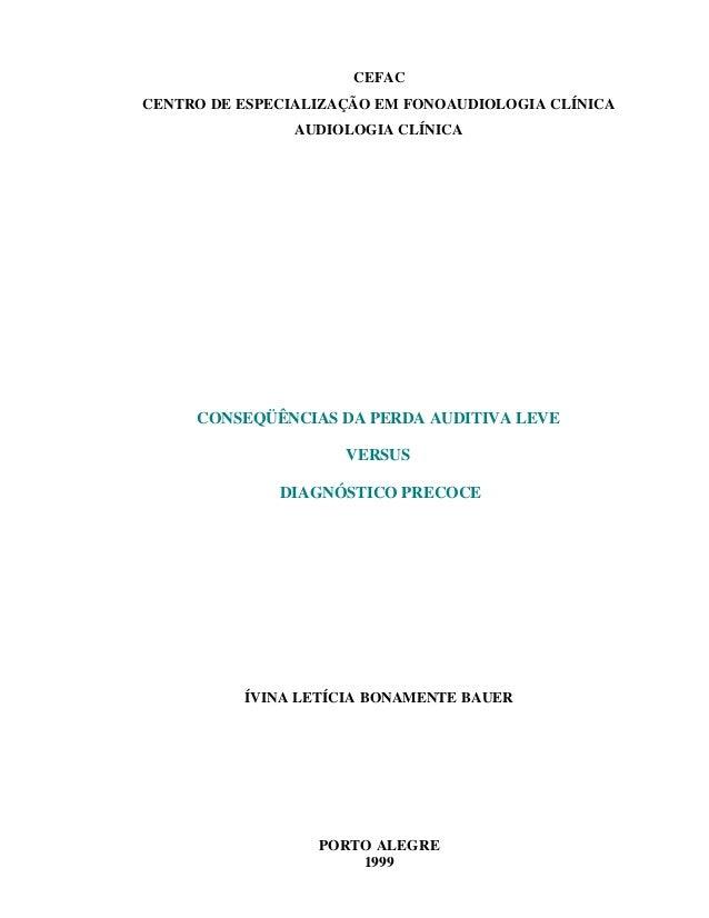 CEFACCENTRO DE ESPECIALIZAÇÃO EM FONOAUDIOLOGIA CLÍNICA                AUDIOLOGIA CLÍNICA     CONSEQÜÊNCIAS DA PERDA AUDIT...