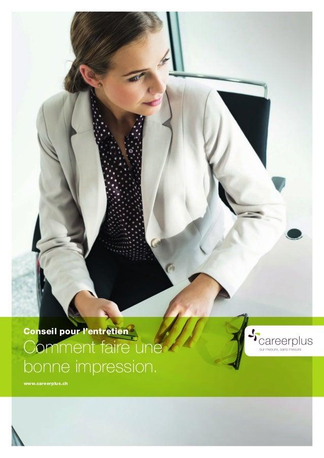 www.careerplus.ch Conseil pour l'entretien Comment faire une bonne impression.