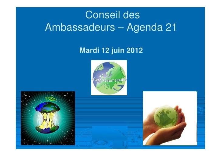 Conseil desAmbassadeurs – Agenda 21      Mardi 12 juin 2012