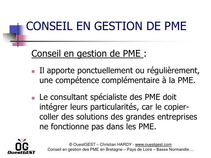 CONSEIL EN GESTION DE PMEConseil en gestion de PME :   Il apporte ponctuellement ou régulièrement,    une compétence comp...