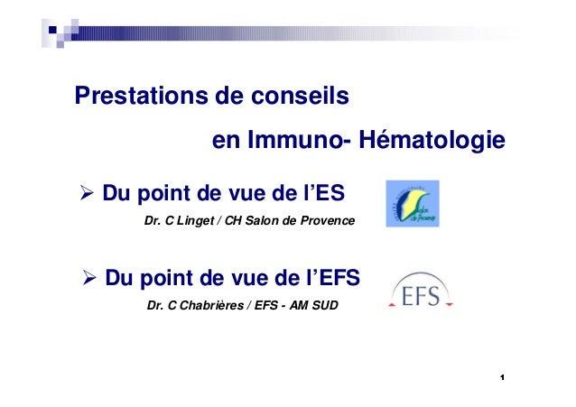 11 Du point de vue de l'ES Dr. C Linget / CH Salon de Provence Du point de vue de l'EFS Dr. C Chabrières / EFS - AM SUD Pr...