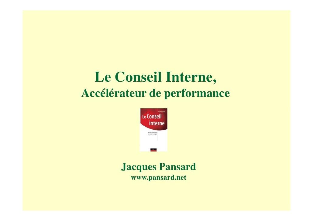 Le Conseil Interne, Accélérateur de performance            Jacques Pansard          www.pansard.net