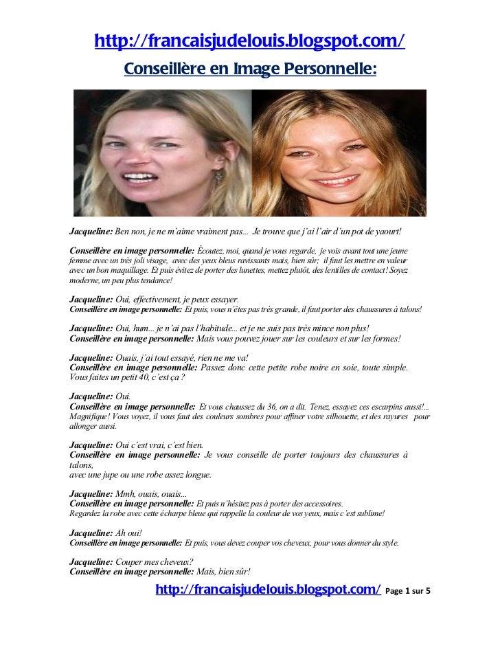 http://francaisjudelouis.blogspot.com/                 Conseillère en Image Personnelle:Jacqueline: Ben non, je ne m'aime ...