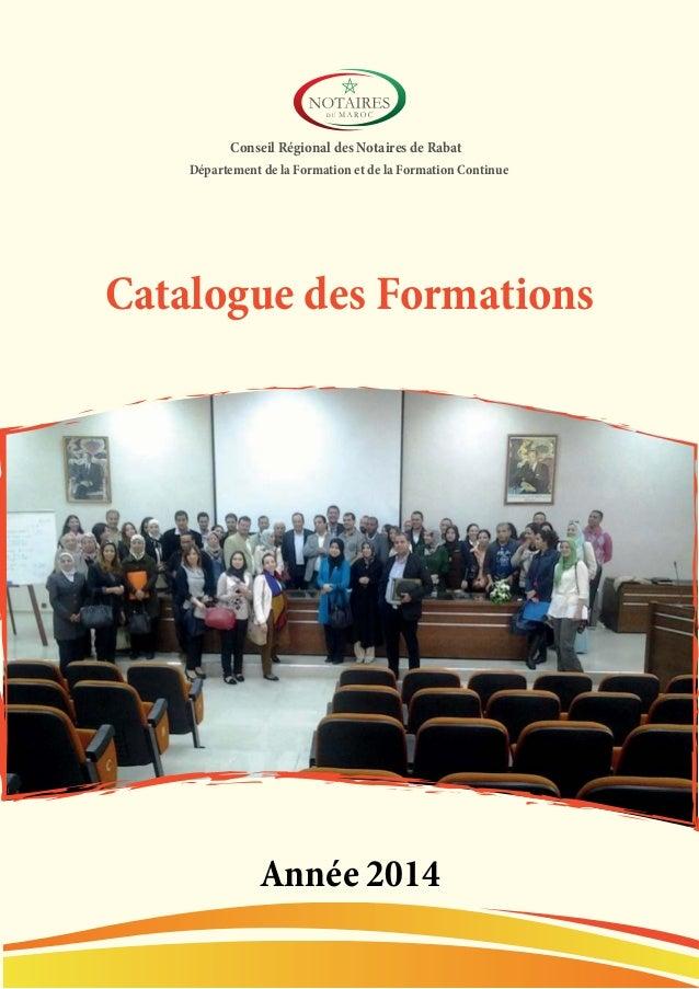 Catalogue des Formations Conseil Régional des Notaires de Rabat Département de la Formation et de la Formation Continue An...