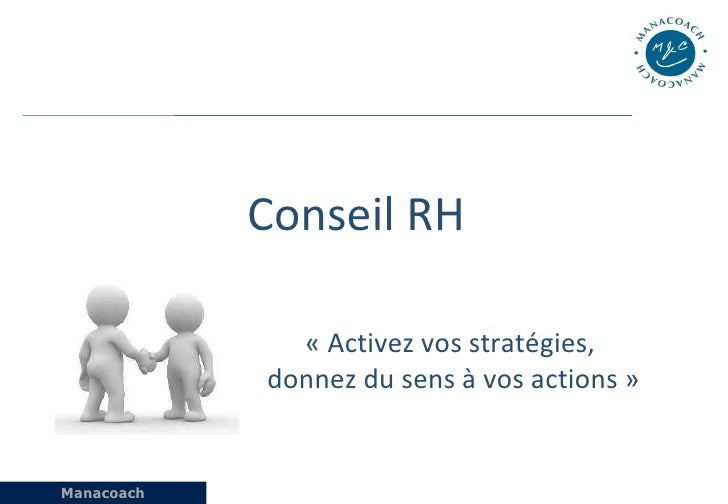 Conseil RH «Activez vos stratégies,  donnez du sens à vos actions»