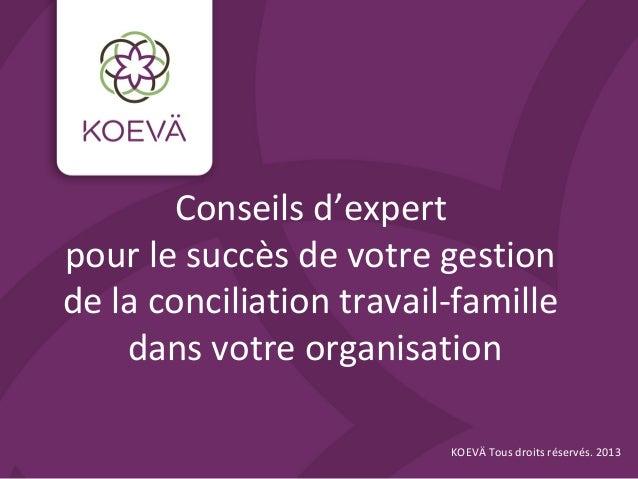 Conseils d'expert pour le succès de votre gestion de la conciliation travail-famille dans votre organisation KOEVÄ Tous dr...