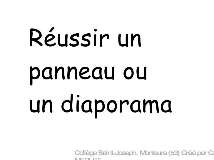 Réussir un panneau ou un diaporama Collège Saint-Joseph, Montsurs (53) Créé par C. MERLET