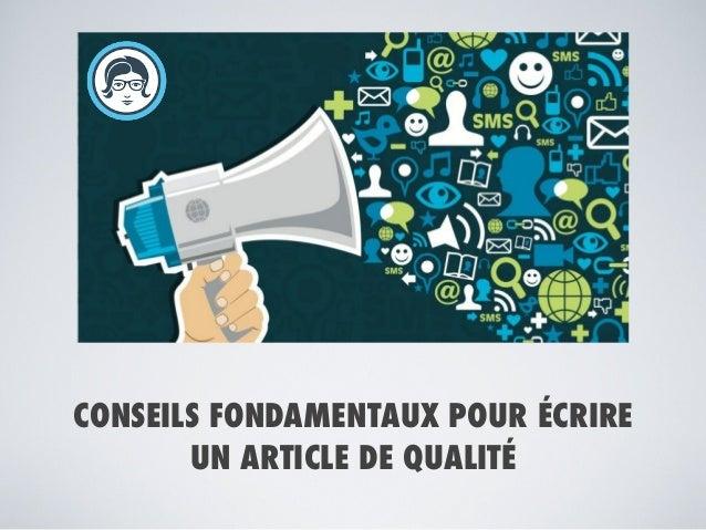 CONSEILS FONDAMENTAUX POUR ÉCRIRE UN ARTICLE DE QUALITÉ