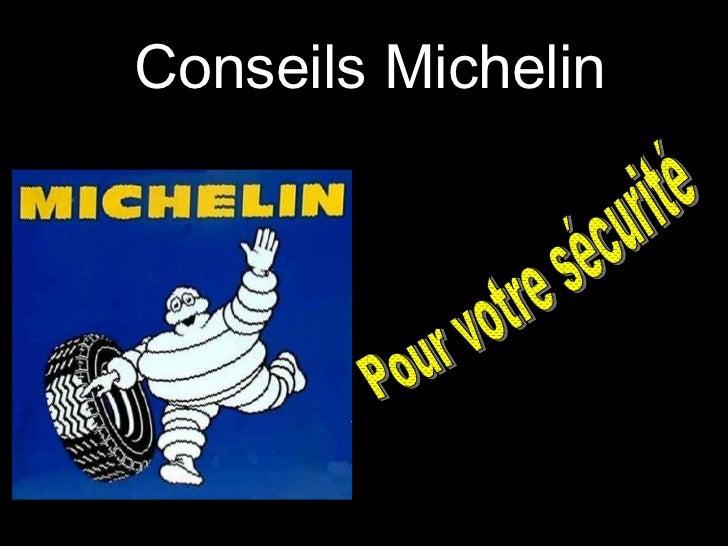 Conseils Michelin Pour votre sécurité