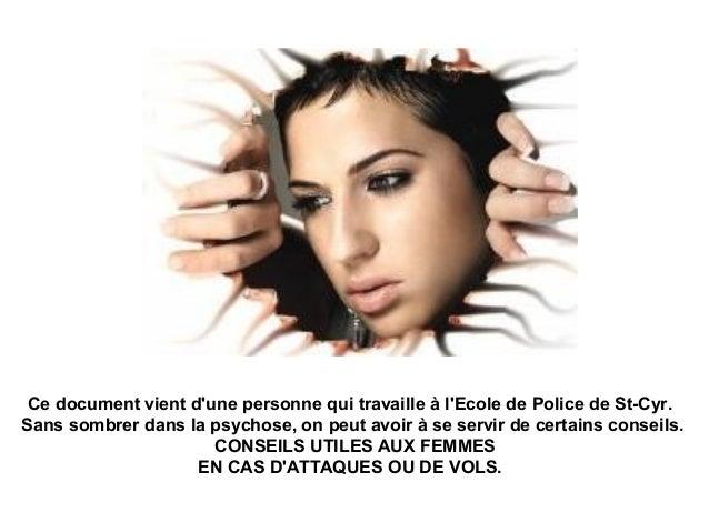 Ce document vient d'une personne qui travaille à l'Ecole de Police de St-Cyr. Sans sombrer dans la psychose, on peut avoir...