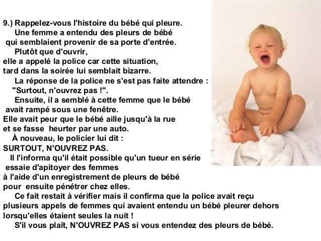 9.) Rappelez-vous l'histoire du bébé qui pleure. Une femme a entendu des pleurs de bébé qui semblaient provenir de sa port...