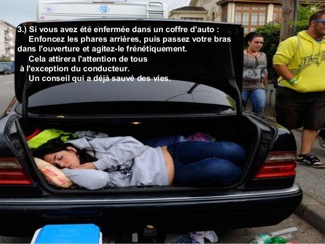 3.) Si vous avez été enfermée dans un coffre d'auto : Enfoncez les phares arrières, puis passez votre bras dans l'ouvertur...