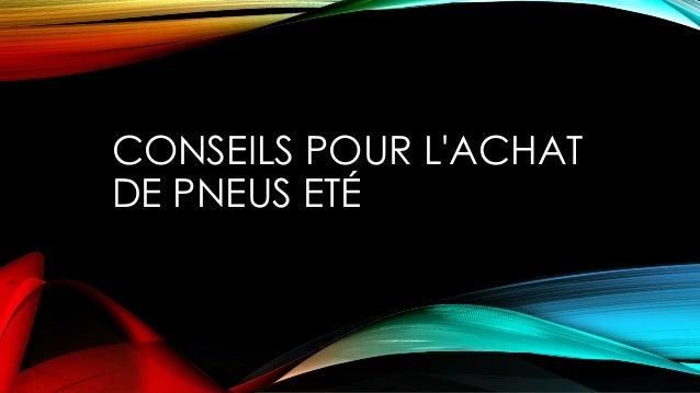 CONSEILS POUR L'ACHAT DE PNEUS ETÉ