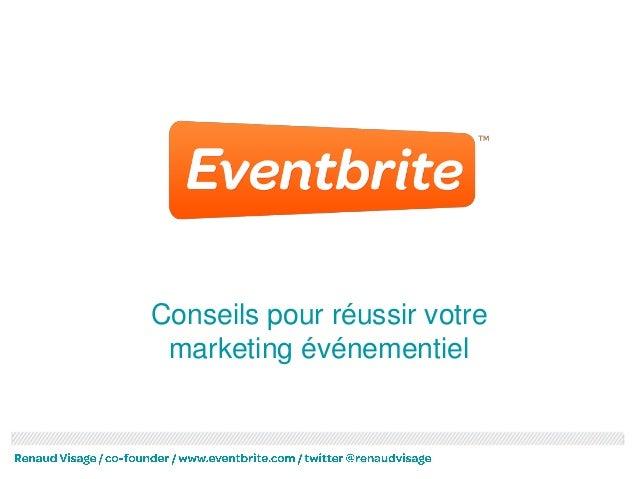 Conseils pour réussir votre marketing événementiel
