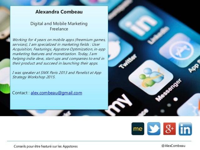 Conseils pour être featuré sur les Appstores @AlexCombeau Alexandra Combeau Digital and Mobile Marketing Freelance Working...