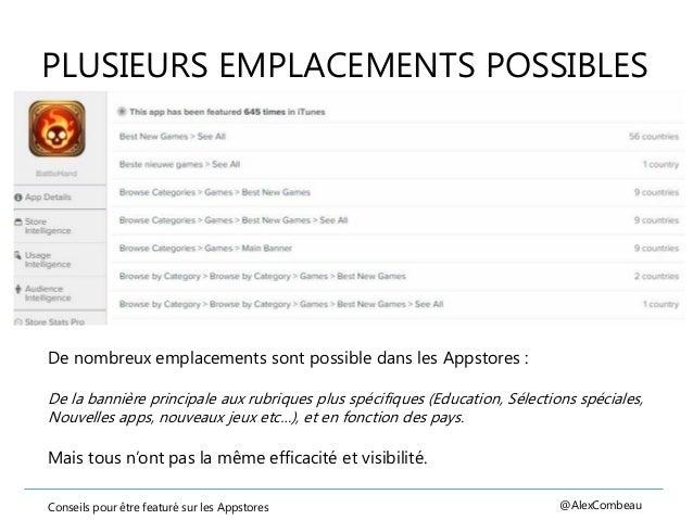 PLUSIEURS EMPLACEMENTS POSSIBLES Conseils pour être featuré sur les Appstores @AlexCombeau De nombreux emplacements sont p...