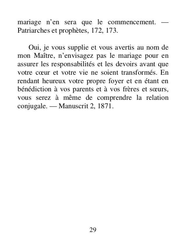 mariage n'en sera que le commencement. — Patriarches et prophètes, 172, 173. Oui, je vous supplie et vous avertis au nom d...