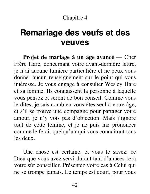 Chapitre 4 Remariage des veufs et des veuves Projet de mariage à un âge avancé — Cher Frère Hare, concernant votre avant-d...