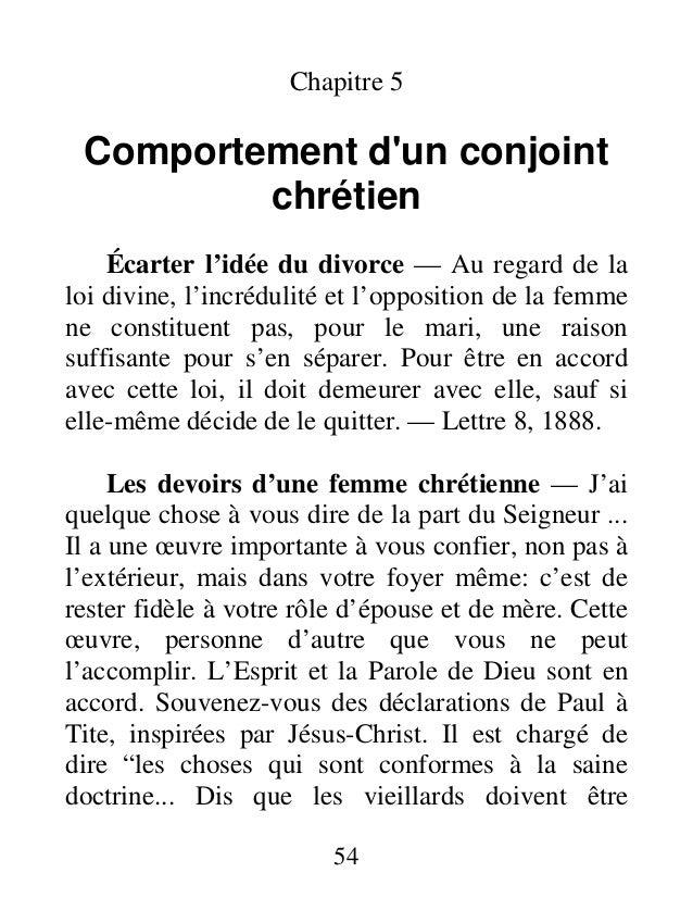 Chapitre 5 Comportement d'un conjoint chrétien Écarter l'idée du divorce — Au regard de la loi divine, l'incrédulité et l'...